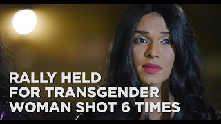 Supporters hold rally for transgender woman shot six times