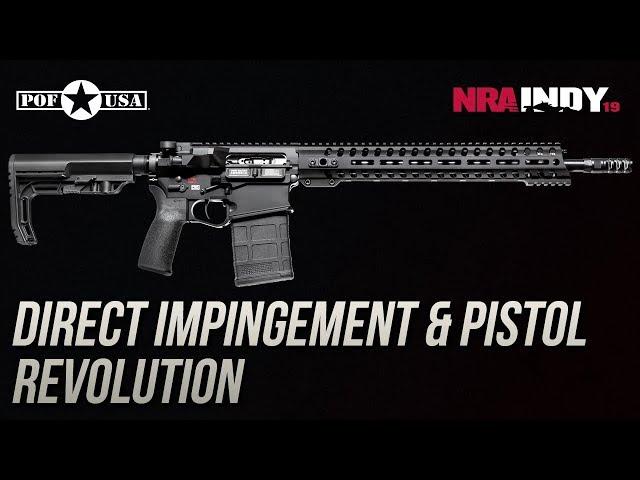 Direct Impingement & Pistol Revolution - Patriot Ordnance Factory