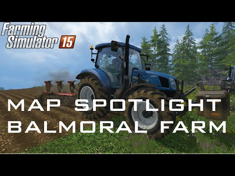 Farming Simulator 15 Map Spotlight - Balmoral Farm