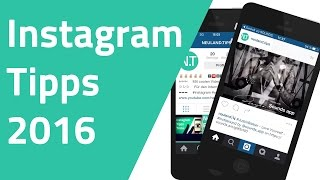 Instagram Tipps, Tricks, Hacks 2016