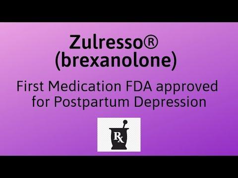 Zulresso (brexanolone) | First FDA Approved Treatment for Postpartum Depression