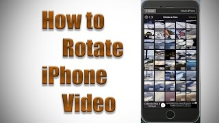 How to Rotate iPhone Video Footage