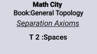 T2 Space ||Separation Axioms|| Topology