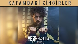 Yeis Sensura - Kafamdaki Zincirler (Official Lyric Video)