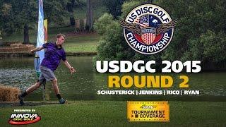 USDGC 2015 Round 2 (Schusterick, Jenkins, Rico, Ryan)