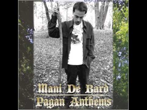 Mani De Bard - Pagan Anthems - 3 - Theory Of Everything - The Light