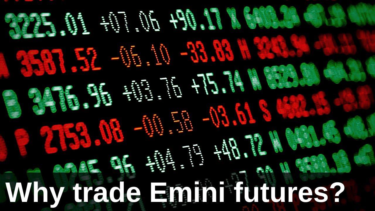 What Are Emini Futures Why Trade Emini Futures
