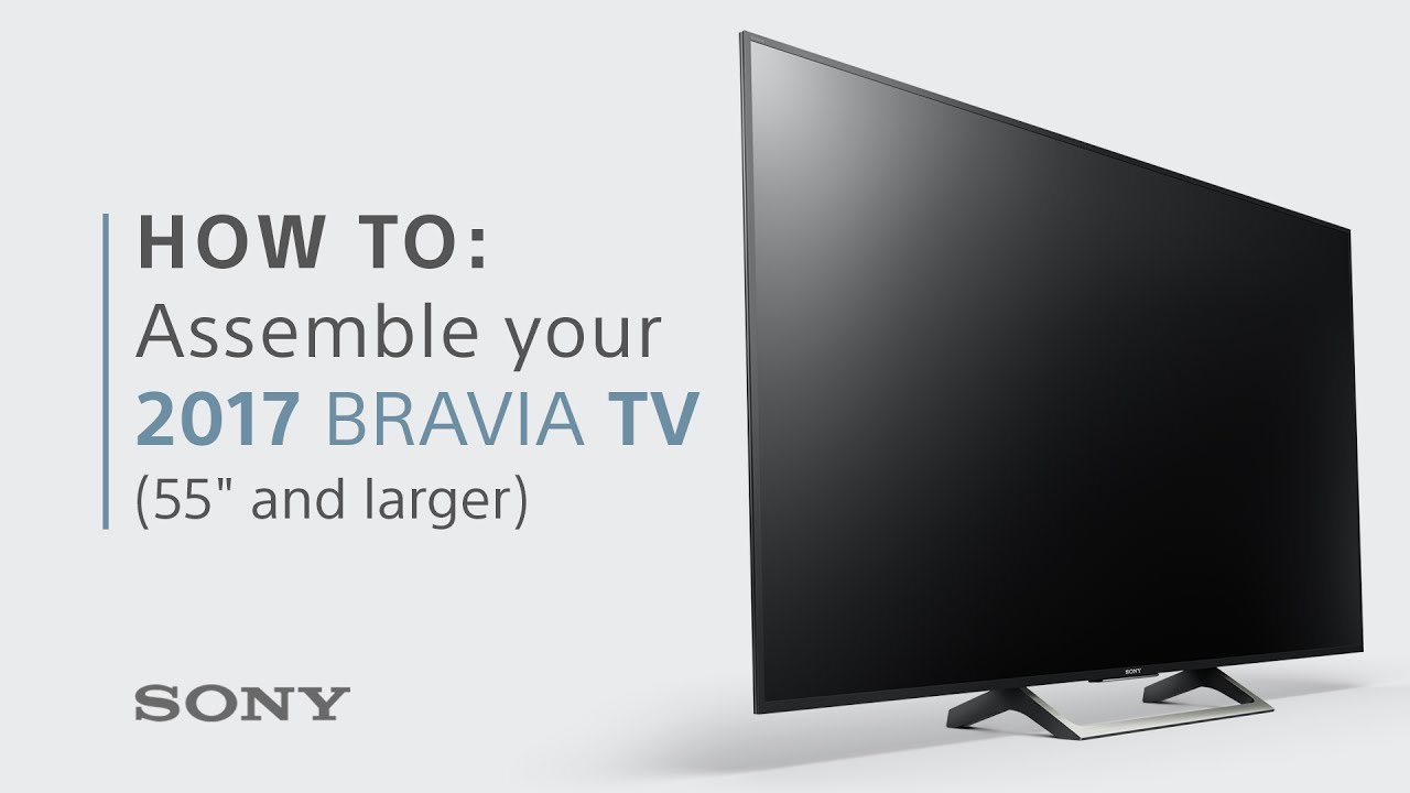assembly guide 2017 bravia tvs from sony 55 inch larger models rh youtube com Sony BRAVIA 40 LCD TV manual tv sony bravia 46 led