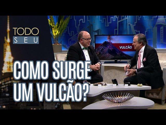 Conversa sobre vulcões - Todo Seu (02/07/18)