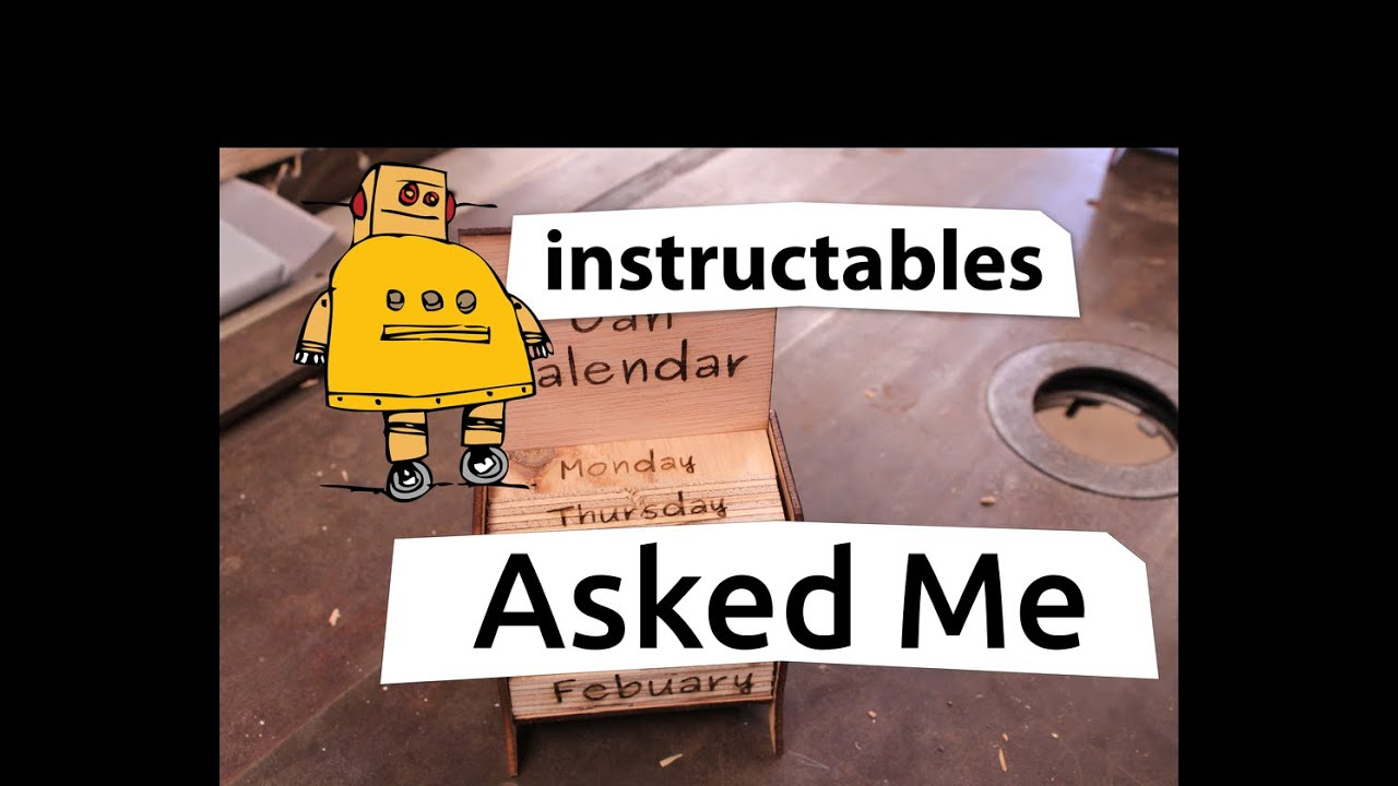 Instructables Asked Me Wooden Calendar Diy C02 Laser Cutter Youtube