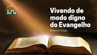 Vivendo de modo digno do Evangelho