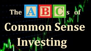 The ABCs of Investing Basics: Review 26 Tips on Investing For Beginners (common sense investing)