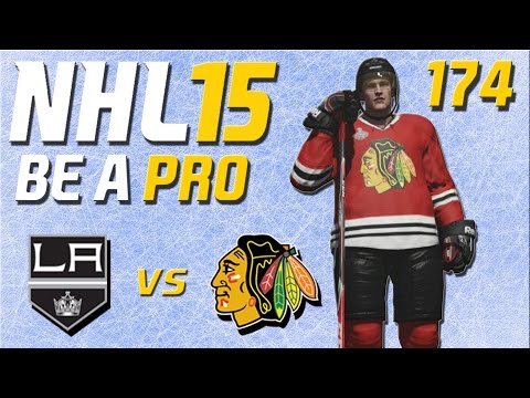 NHL 15 [Be A Pro] #174 - Los Angeles Kings - Chicago Blackhawks ★ Let's Play NHL 15 Be a Pro