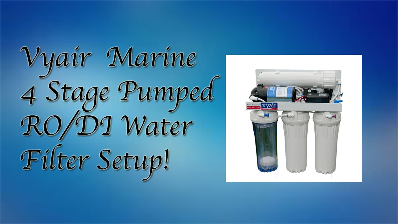 Vyair 4 Stage RO/DI Water Filter Setup - YouTube