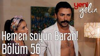 Yeni Gelin 56. Bölüm - Hemen Soyun Baran!