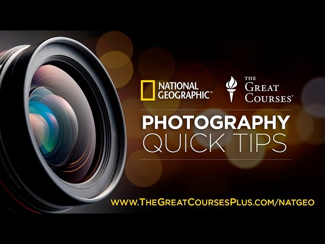 How to Take Great Photographs | The Great Courses & National Geographic