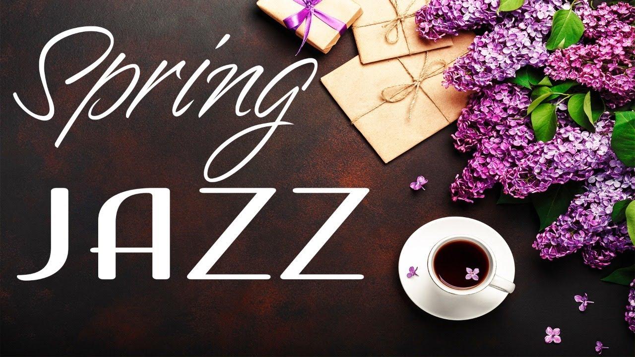 Gentle Spring JAZZ - Relaxing Piano JAZZ Music & Good Mood MyTub.uz