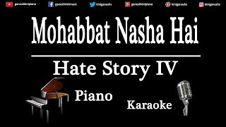 Mohabbat Nasha Hai Song Hate Stroy IV | Piano Karaoke Instrumental Lyrics By Ganesh Kini