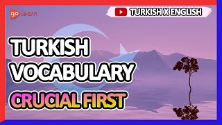 Learn Turkish |Part 8: Turkish Vocabulary Crucial first | Golearn
