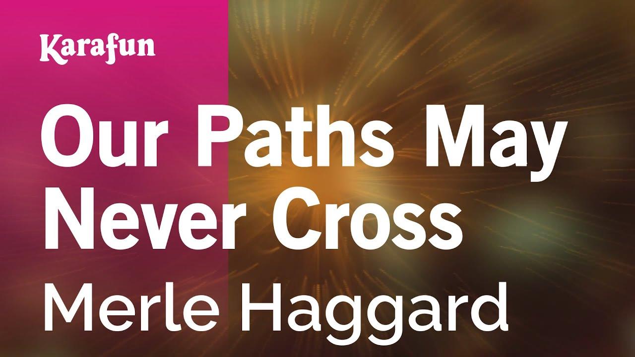 Our Paths May Never Cross - Merle Haggard | Karaoke Version | KaraFun