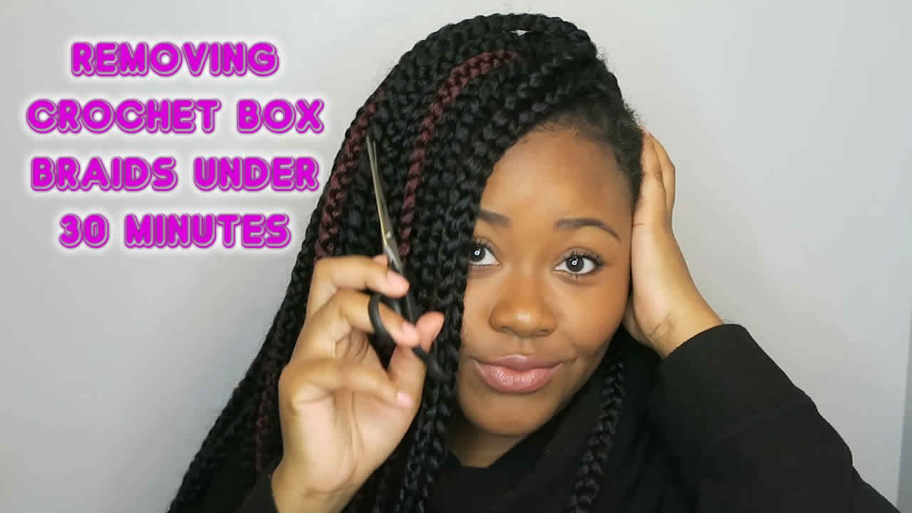 How To Remove Crochet Braids Under 30 Minutes Youtube
