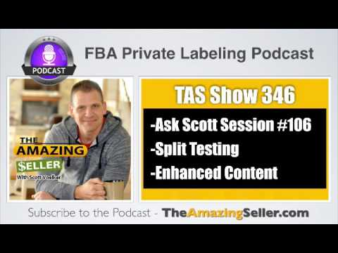 Split Testing – Ungating – Enhanced Content + Random Stuff - TAS 346 - The Amazing Seller