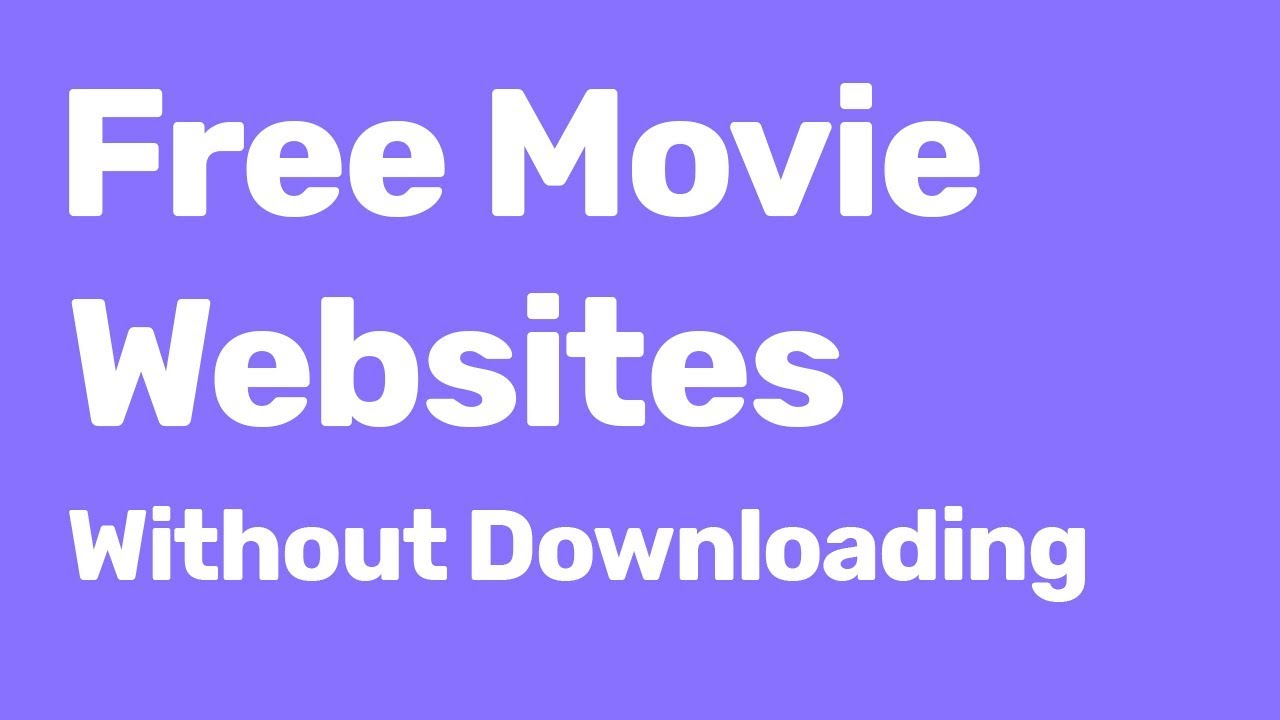 Free Movie Websites - Watch Full Movies Online Free Without Downloading 2017