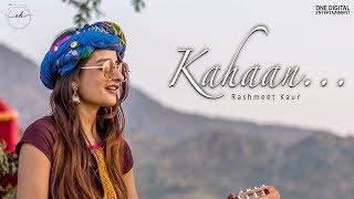 Rashmeet Kaur- Kahaan (Official Music video)   Musafir EP
