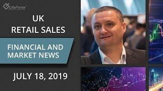 FOREX - UK RETAIL SALES  - JULY 18, 2019