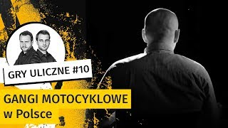 O tym się nie mówi. Gangi motocyklowe w Polsce | Gry Uliczne #10