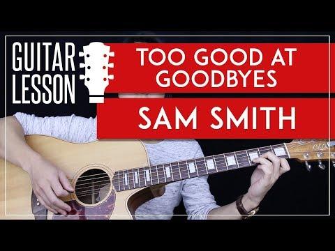 Too Good At Goodbye Guitar Tutorial - Sam Smith Guitar Lesson 🎸 |No Capo + Chords + Guitar Cover|