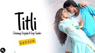 Chinmayi Sripada | Gopi Sunder | TITLI | Full Song | Lyrics 🎼