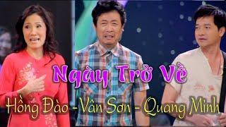 VÂN SƠN Hài Kịch NGÀY TRỞ VỀ | Vân Sơn , Quang Minh &  Hồng Đào.