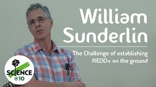 William Sunderlin on the challenge of establishing REDD+ on the ground