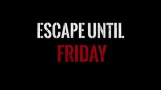 Escape until Friday - Zapis z Live