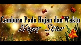Cemburu Pada Hujan dan Waktu Napy Star