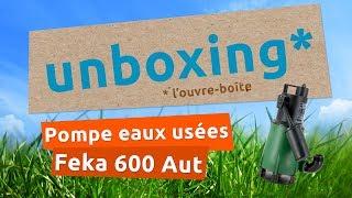 Unboxing Pompes direct - Feka 600 Aut de DAB