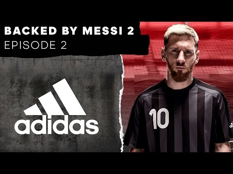 Backed By Messi 2: Episode 2 -- adidas Football