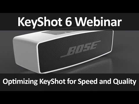 KeyShot Webinar 50: Optimizing KeyShot for Speed and Quality