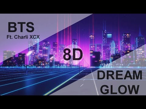 BTS 방탄소년단 - DREAM GLOW FeatCharli XCX 8D USE HEADPHONE 🎧