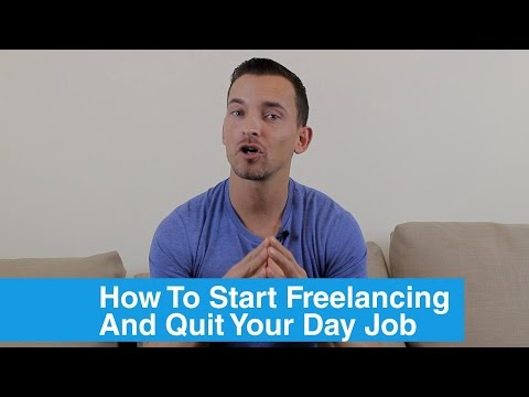 How To Start Freelancing And Quit Your Day Job