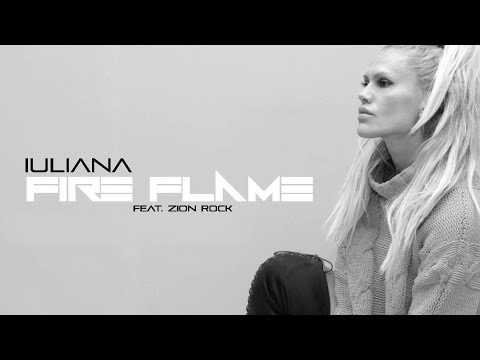 Iuliana - Fire flame feat. Zion Rock
