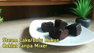Cara Membuat Bolu Kukus Coklat/ Steam Cake Coklat dengan Ganache Coklat tanpa MIXER