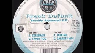 Freak DaFunk - Take Me