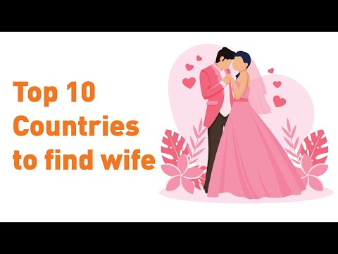 Top 10 BEST Countries to Find Wife 👌