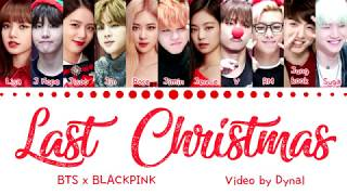BLACKPINK x BTS - LAST CHRISTMAS (Color Coded Lyrics/Eng)(Cover Studio Version)