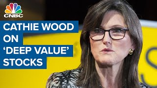 Ark's Cathie Wood on 'deep value' stocks