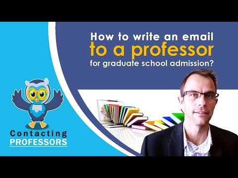 How To Write An Email To A Professor For Graduate School Admission? ( Contacting Professors )