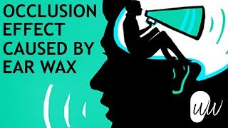 Ear Wax Removal & Occlusion Effect - #383