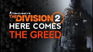 Division 2 - Here Comes The GREED